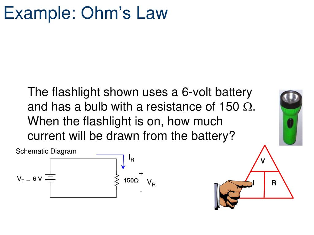 Introduction To Electricity Ppt Download Flashlight Schematic Diagram Example Ohms Law Circuit Theory Laws Digital Electronics Tm 12 Analog