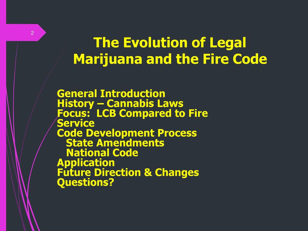 The Evolution of Legal Marijuana and the Fire Code - ppt