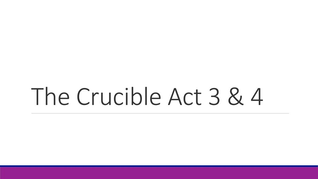 The Crucible Act 3 Ppt Download