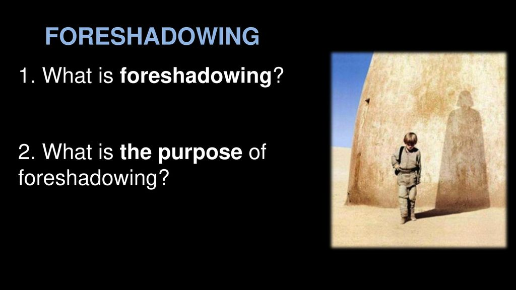 Foreshadowing Symbolism Ppt Download
