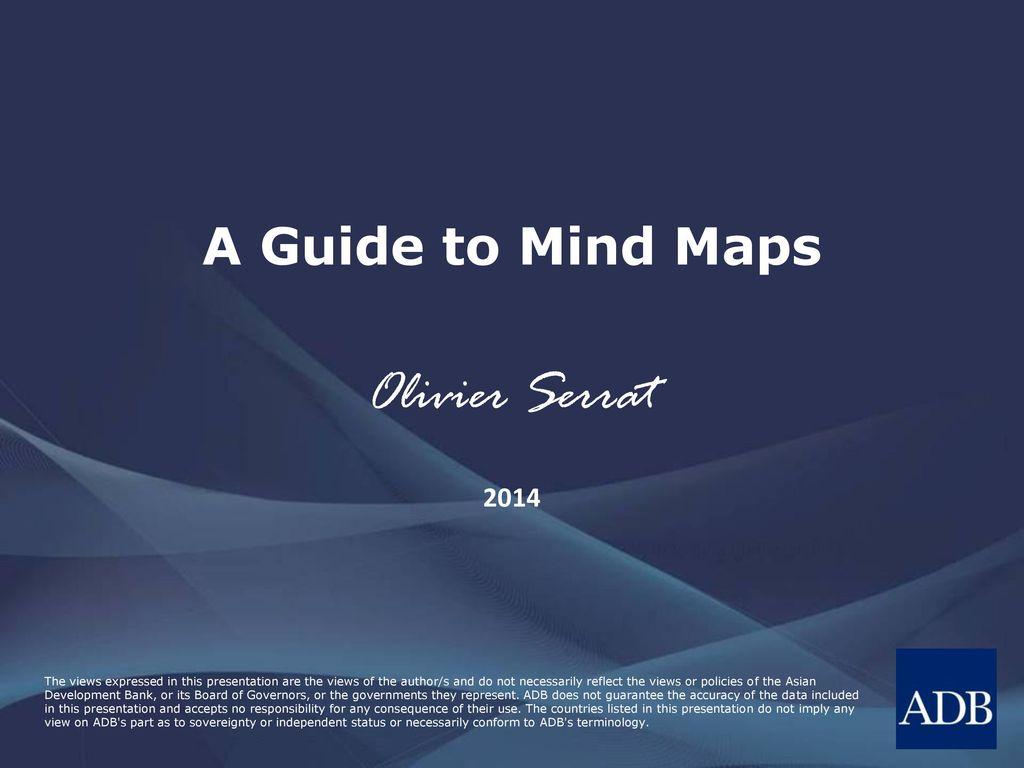 Olivier Serrat A Guide to Mind Maps ppt download