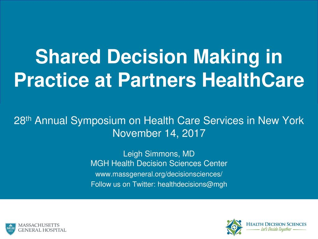 Shared Decision Making in Practice at Partners HealthCare - ppt download