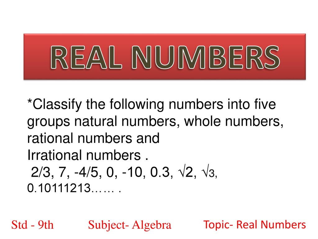 Subject : Algebra Std - 9th Subject- Algebra Topic- Real