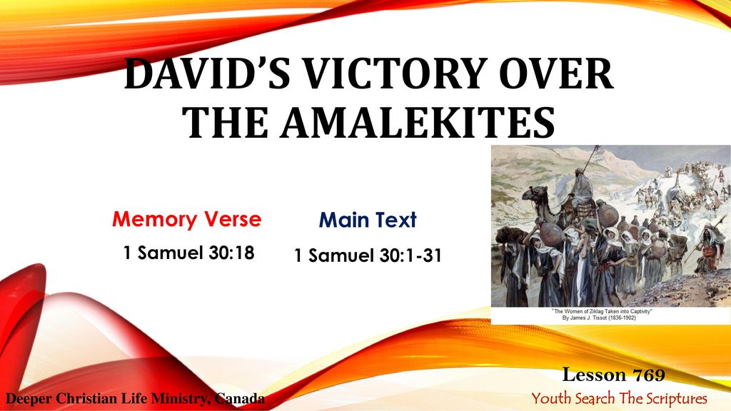DAVID'S VICTORY OVER THE AMALEKITES - ppt download