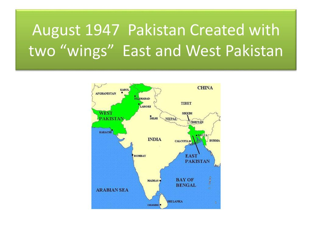 """August 1947 Pakistan Created with two """"wings"""" East and West"""