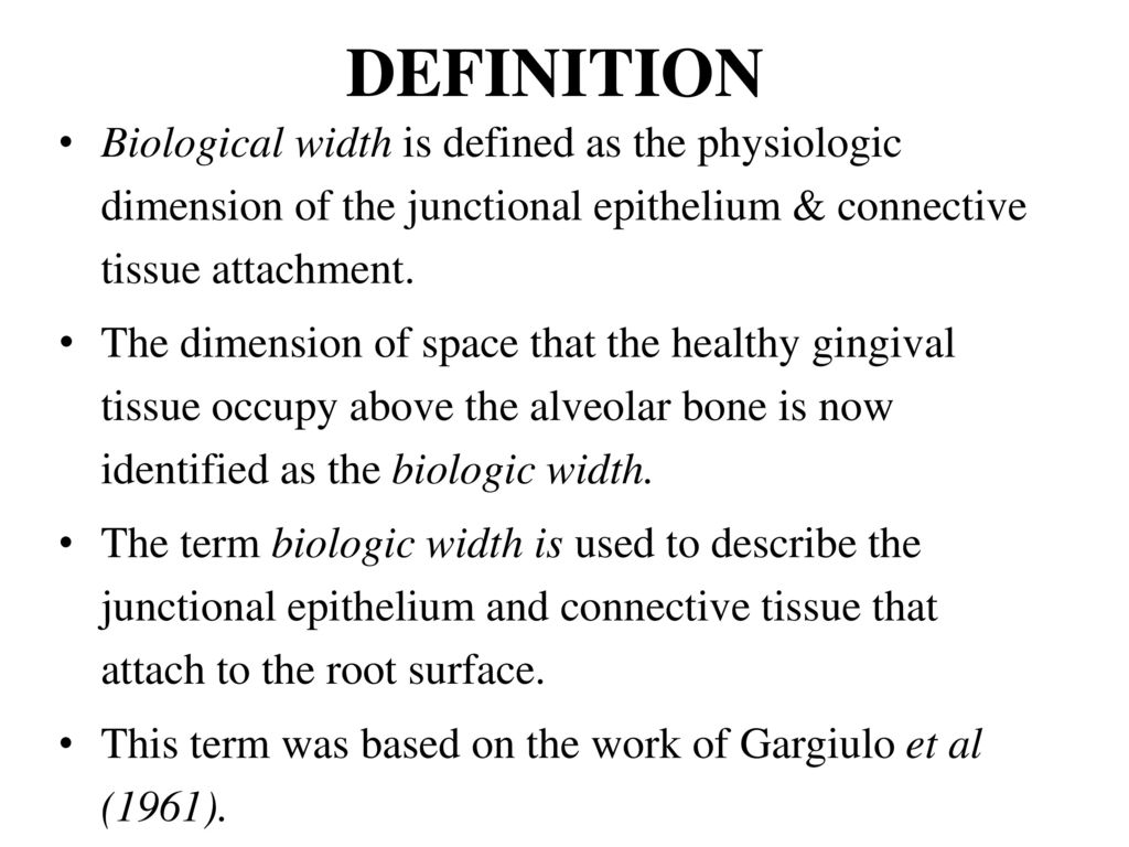 definition biological width is defined as the physiologic dimension of the junctional epithelium connective tissue