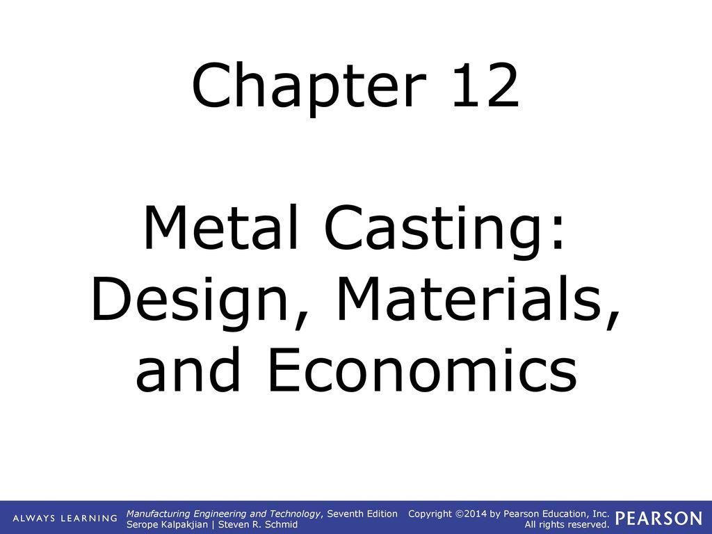 Chapter 12 Metal Casting: Design, Materials, and Economics