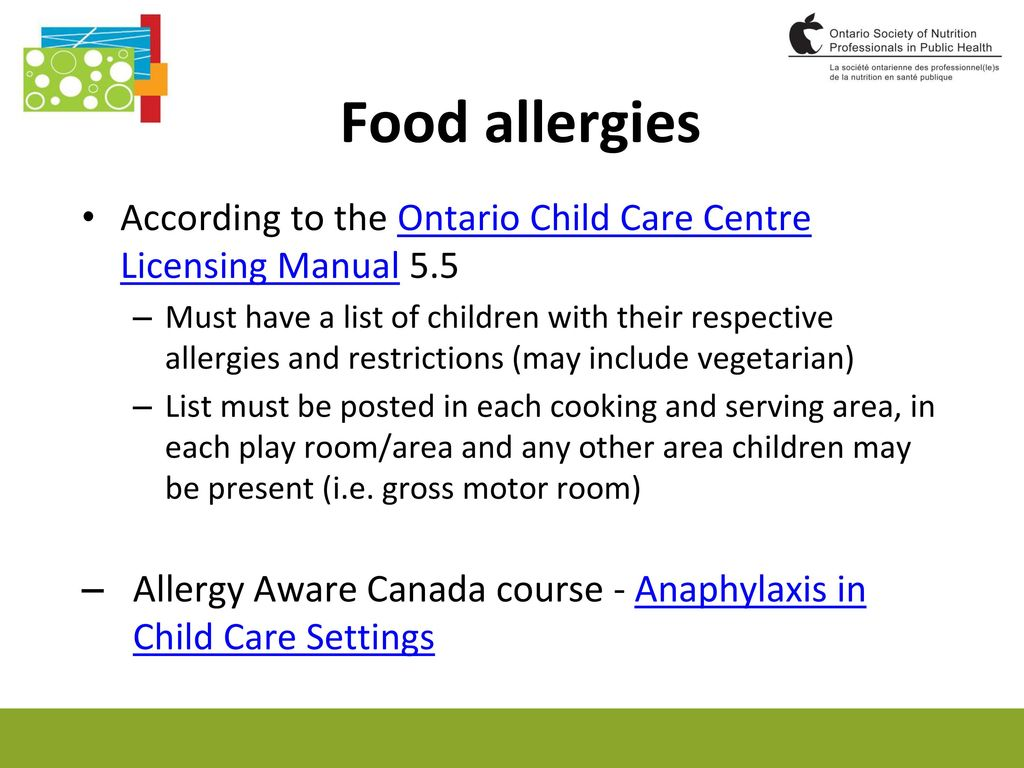 Food allergies According to the Ontario Child Care Centre Licensing Manual  5.5.