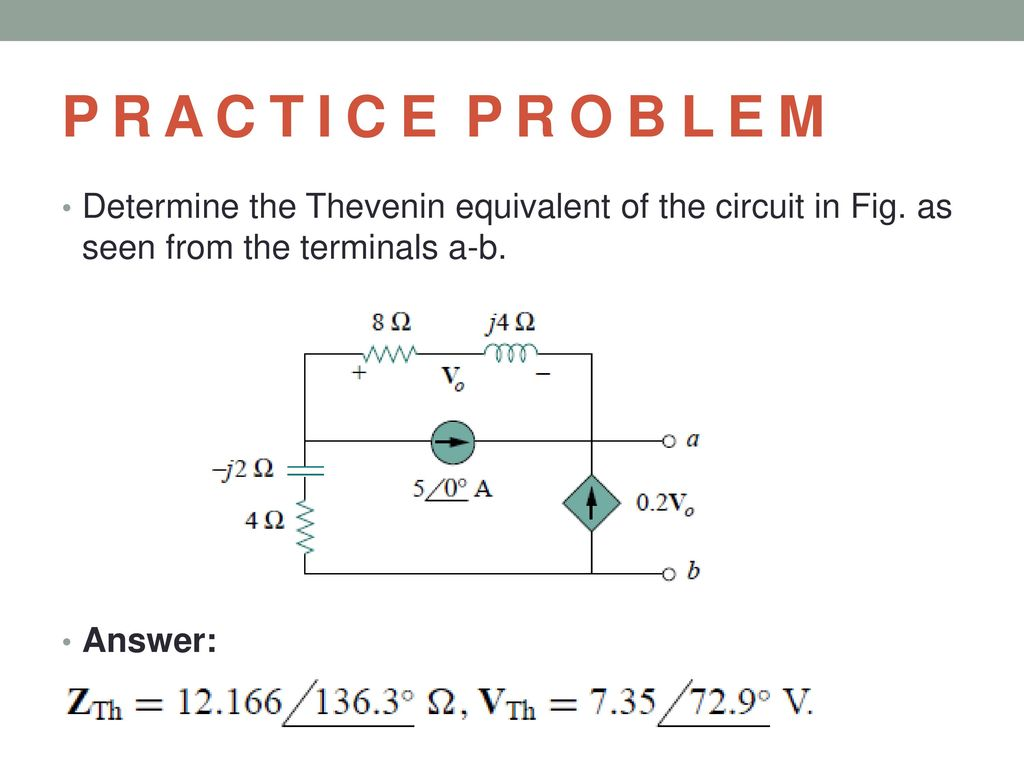 36 Thevenin And Norton Equivalent Circuits Ppt Download Circuit Theorems Example Solved Problems Based On Theorem P R A C T I E O B L M Determine The Of In Fig As Seen From Terminals