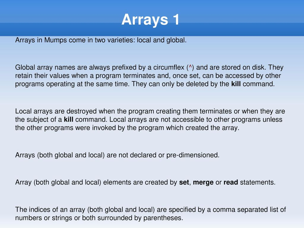 Arrays 1 In Mumps Come Two Varieties Local And Global