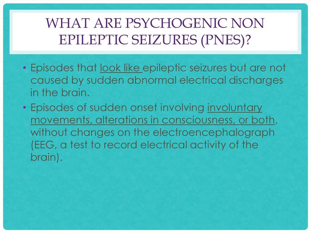 Psychogenic Non-epileptic Seiz...