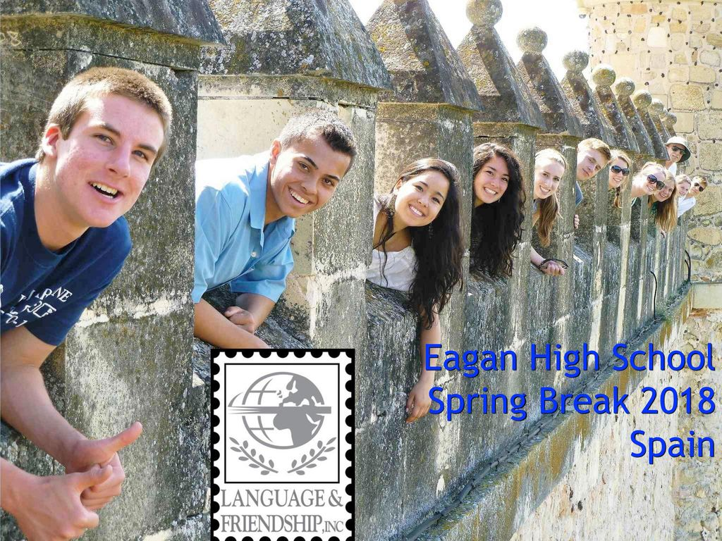 Eagan High School Spring Break 2018 Spain  - ppt download