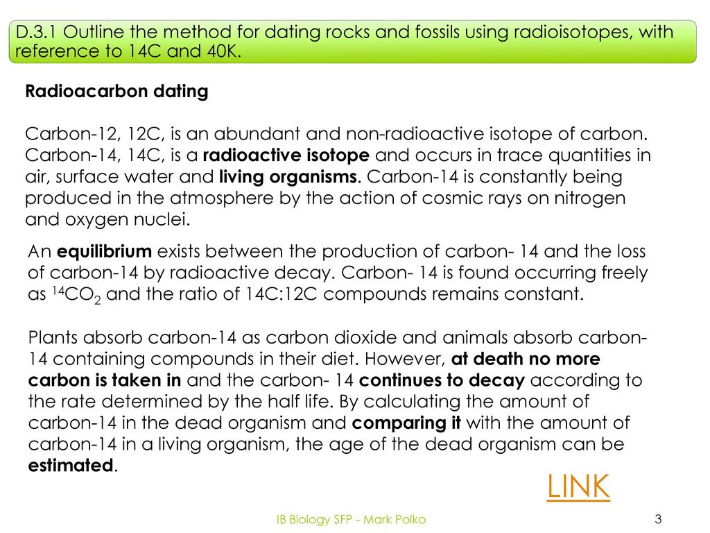 D.3.1 outline the method for dating rocks using radioactive isotopes