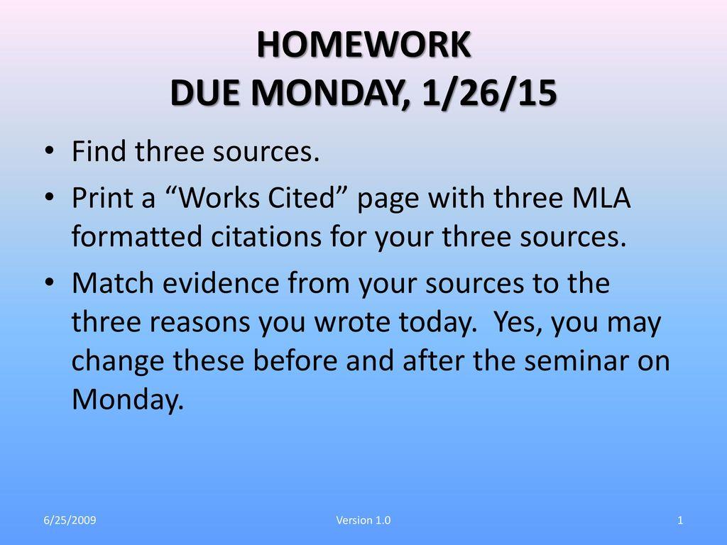 HOMEWORK DUE MONDAY, 1/26/15 Find three sources. - ppt download
