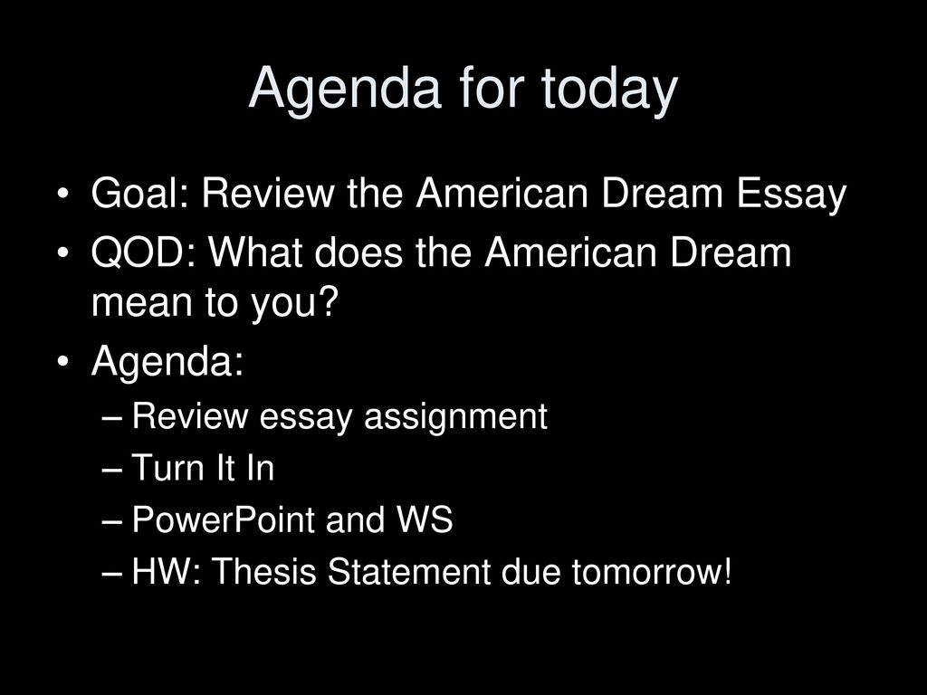English Essay Topics For Students Agenda For Today Goal Review The American Dream Essay What Is Thesis In Essay also About English Language Essay Agenda For Today Goal Review The American Dream Essay  Ppt Download Controversial Essay Topics For Research Paper