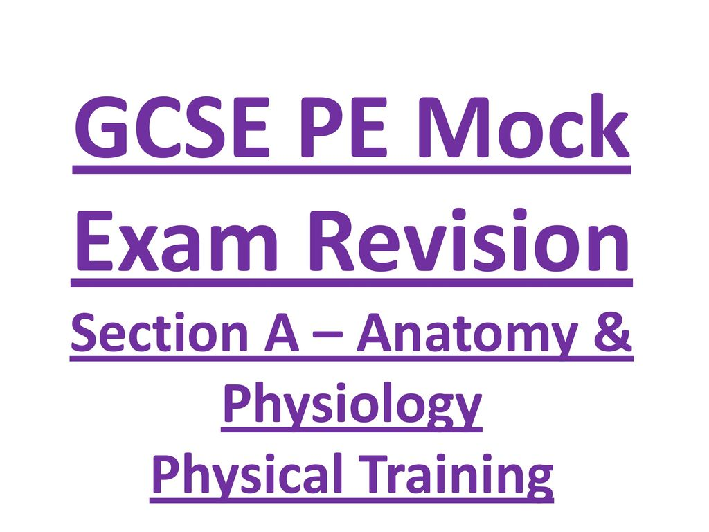 GCSE PE Mock Exam Revision Section A – Anatomy & Physiology - ppt ...
