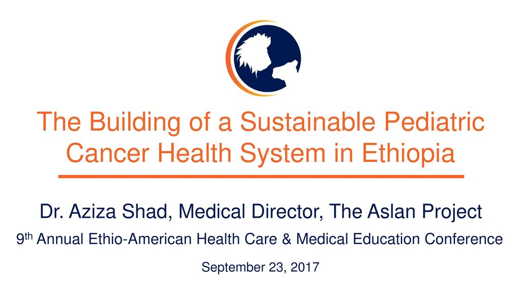 Dr  Aziza Shad, Medical Director, The Aslan Project - ppt