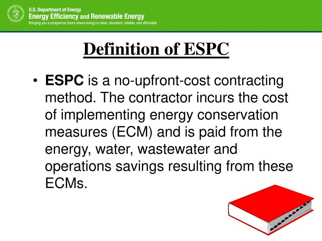 definition of espc espc is a no-upfront-cost contracting method. the