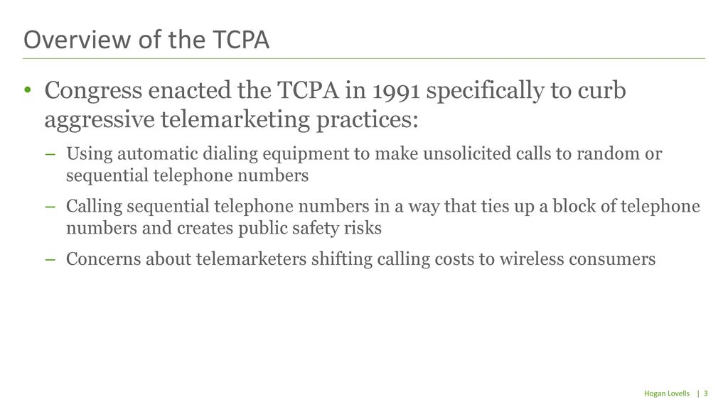 Overview Of The TCPA Congress Enacted In 1991 Specifically To Curb Aggressive Telemarketing Practices