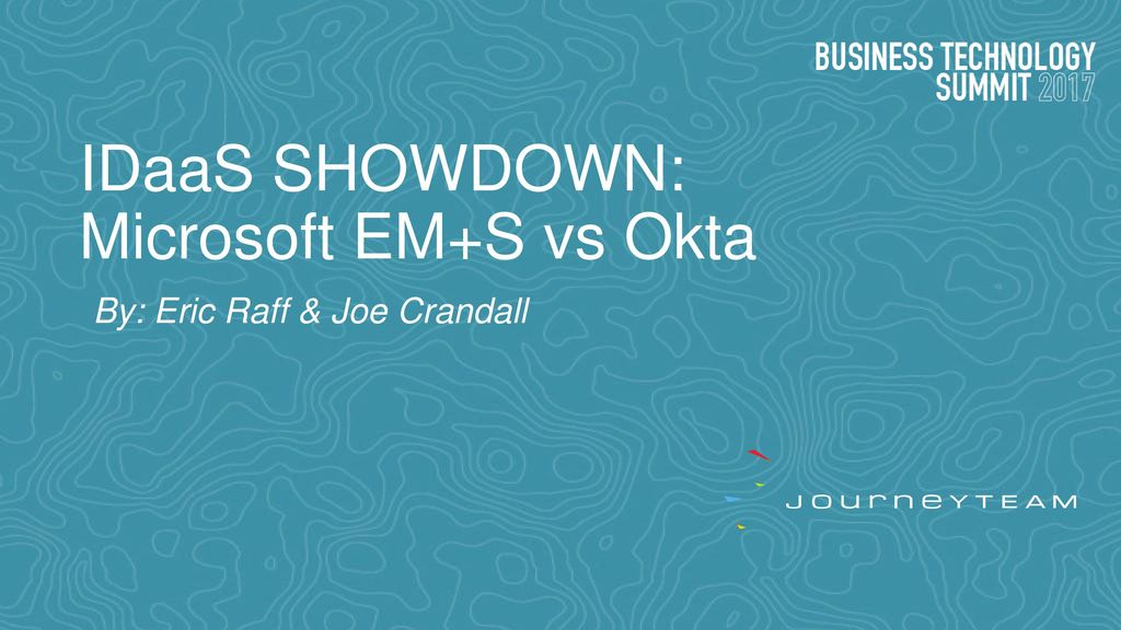 IDaaS SHOWDOWN: Microsoft EM+S vs Okta - ppt download