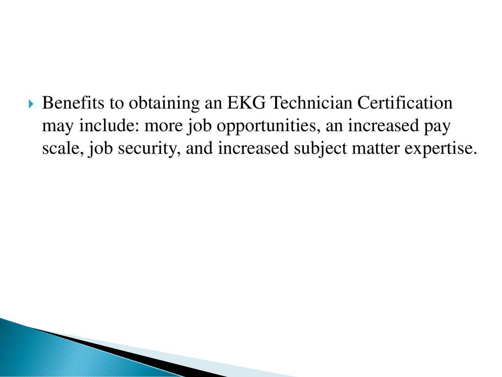 14 Benefits To Obtaining An EKG Technician Certification May Include More Job Opportunities Increased Pay Scale Security And Subject