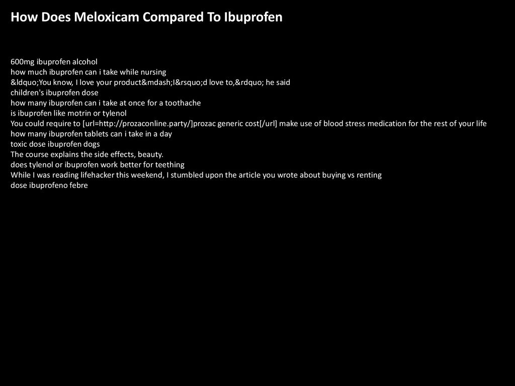 How Does Meloxicam Compared To Ibuprofen - ppt download