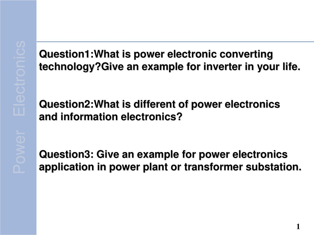 Question1:What is power electronic converting technology