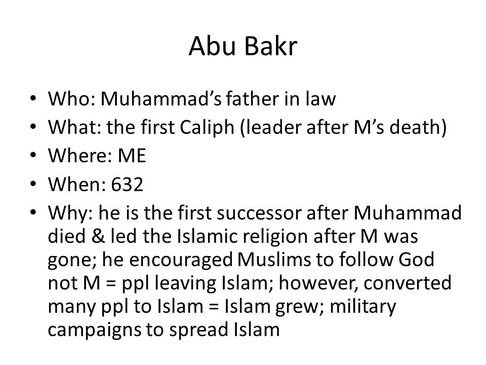 Abu Bakr Who: Muhammad's father in law