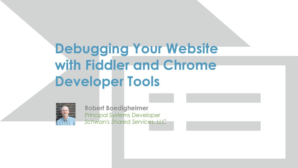Debugging Your Website with Fiddler and Chrome Developer Tools - ppt