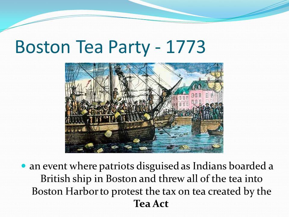 Boston Tea Party - 1773