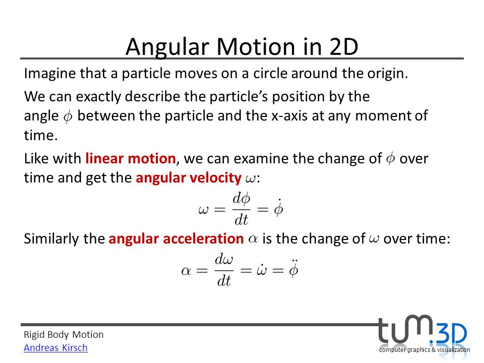 Angular Motion in 2D Imagine that a particle moves on a circle around the origin.