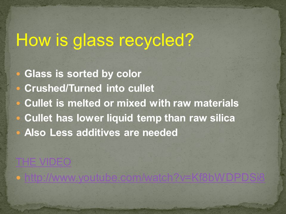 How is glass recycled http://www.youtube.com/watch v=Kf8bWDPDSi8