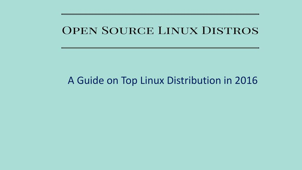 A Guide on Top Linux Distribution in ppt download