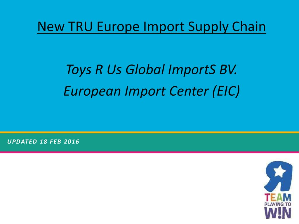 New TRU Europe Import Supply Chain Toys R Us Global ImportS BV
