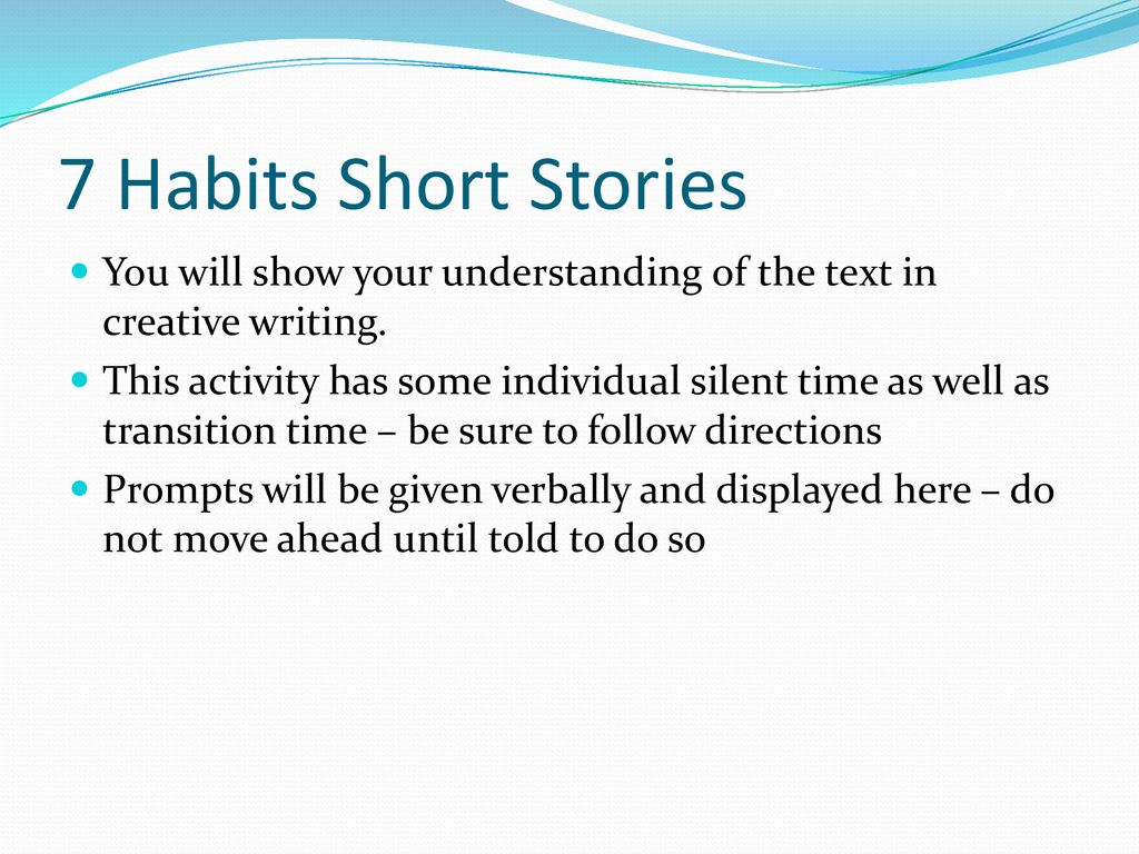 7 Habits Short Stories You will show your understanding of the text