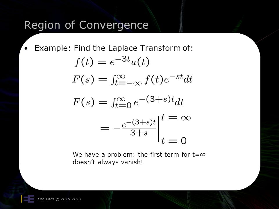 Region of Convergence Example: Find the Laplace Transform of:
