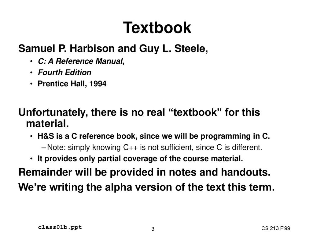 3 Textbook Samuel P. Harbison and Guy L. Steele, C: A Reference Manual, Fourth  Edition ...