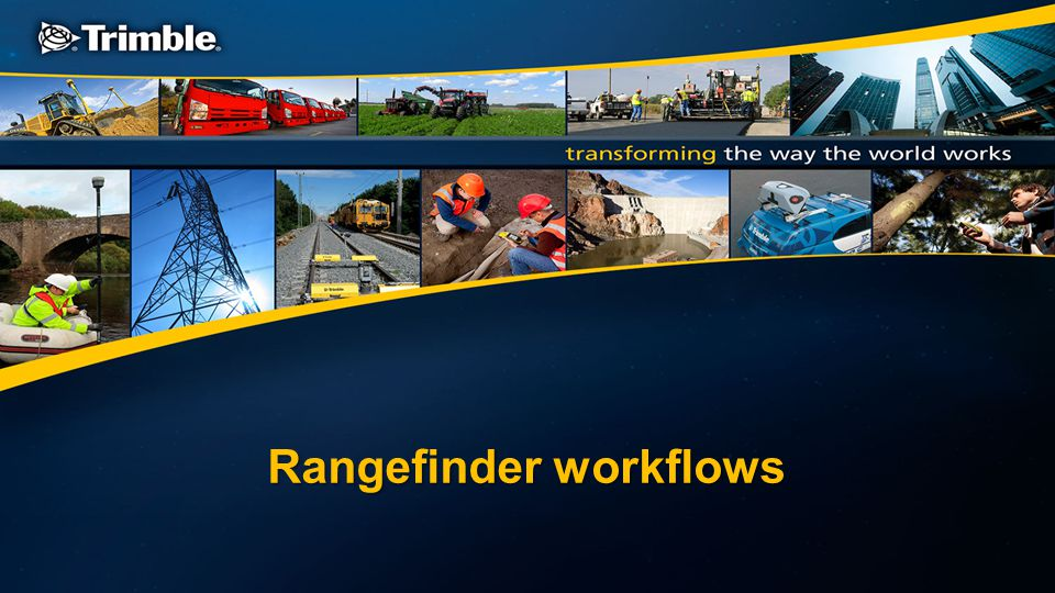 Rangefinder workflows