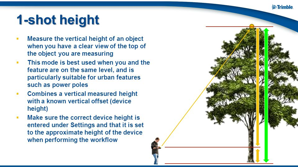 1-shot height Measure the vertical height of an object when you have a clear view of the top of the object you are measuring.
