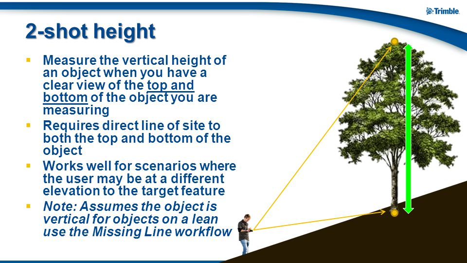 2-shot height Measure the vertical height of an object when you have a clear view of the top and bottom of the object you are measuring.