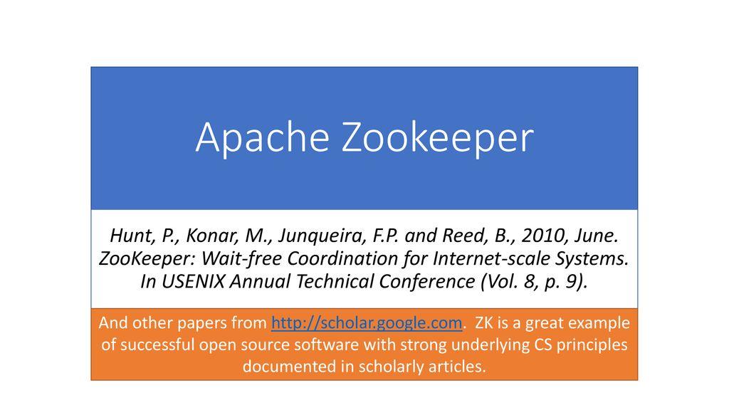 Apache Zookeeper Hunt, P , Konar, M , Junqueira, F P  and