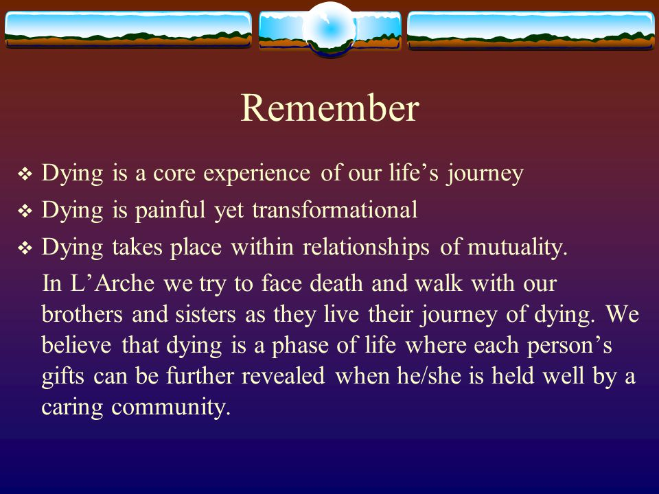 Remember Dying is a core experience of our life's journey