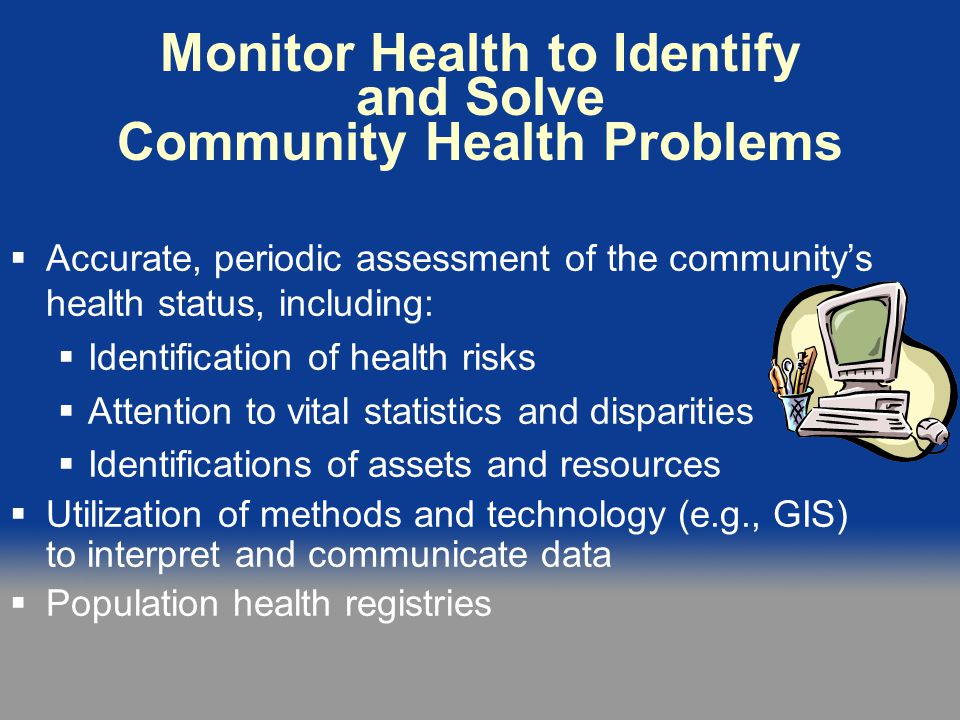Monitor Health to Identify and Solve Community Health Problems
