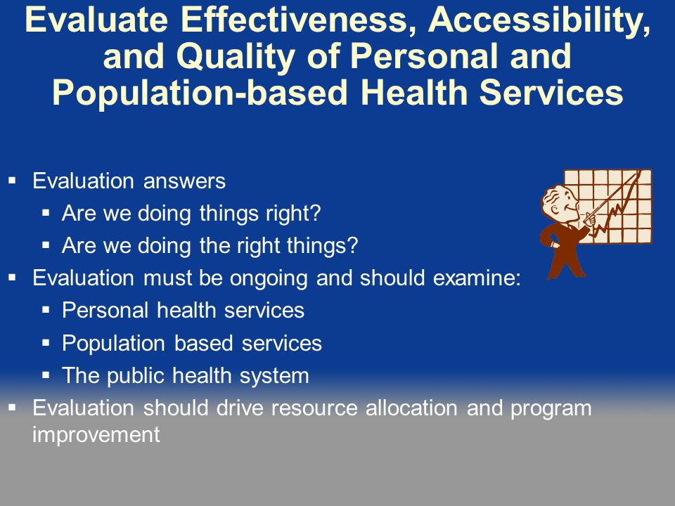 Evaluate Effectiveness, Accessibility, and Quality of Personal and