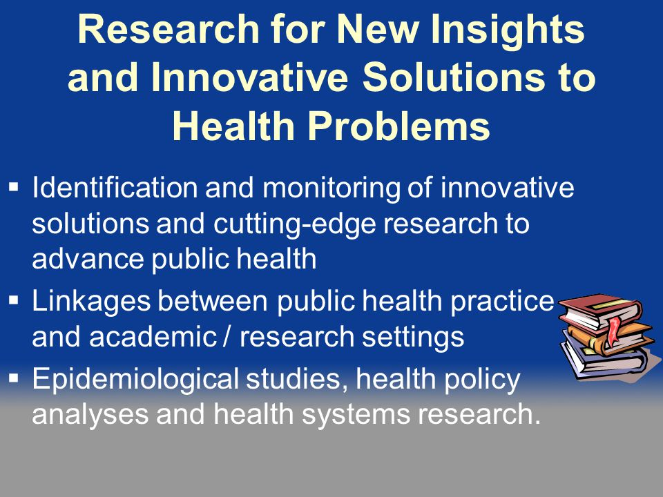 Research for New Insights and Innovative Solutions to