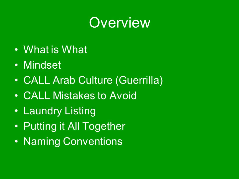 Overview What is What Mindset CALL Arab Culture (Guerrilla)