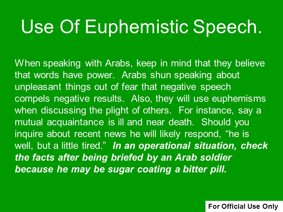 Use Of Euphemistic Speech.