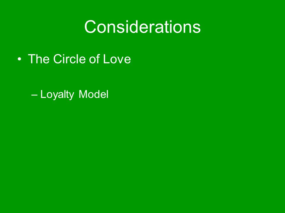 Considerations The Circle of Love Loyalty Model