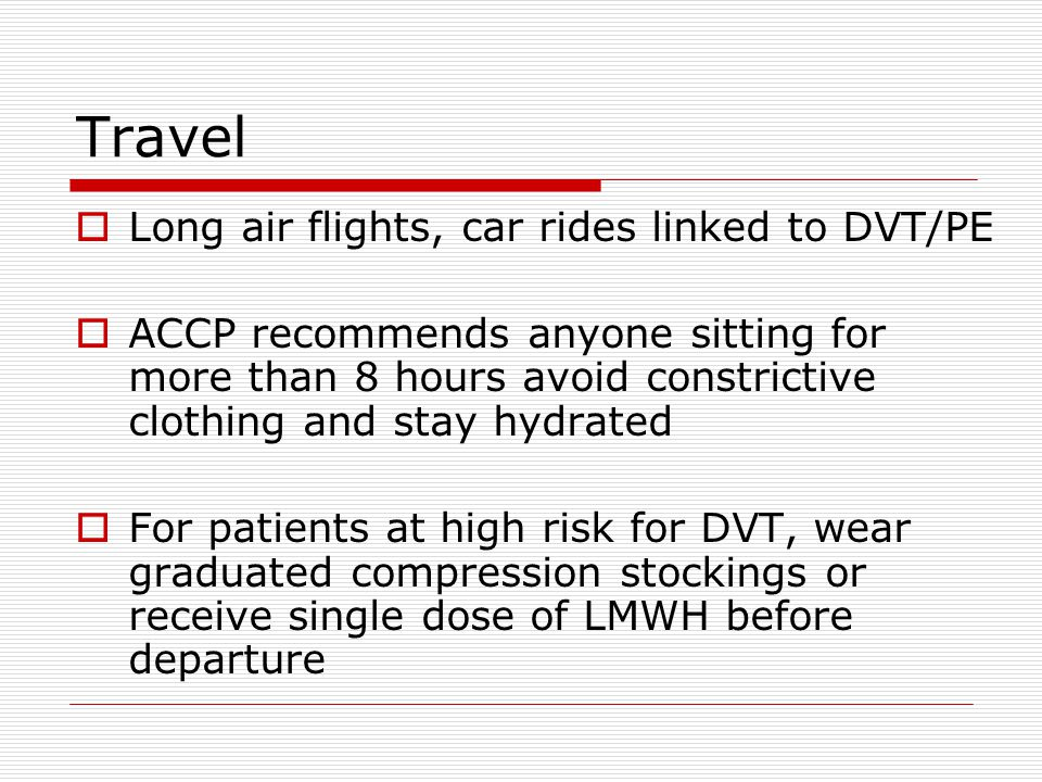 Travel Long air flights, car rides linked to DVT/PE