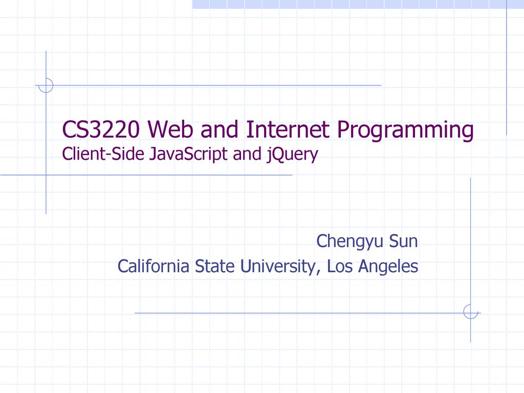 CS3220 Web and Internet Programming Client-Side JavaScript